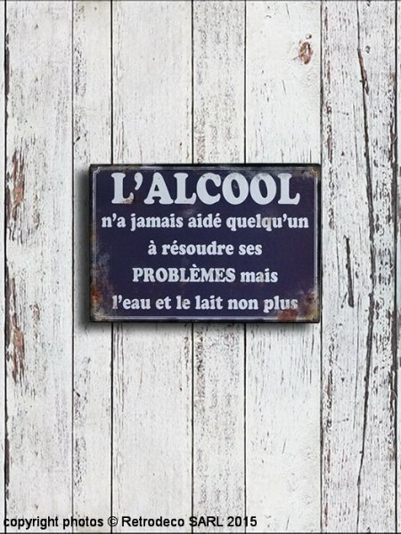 Metal Sign L'alcool n'a jamais..., bistro deco, Antic Line