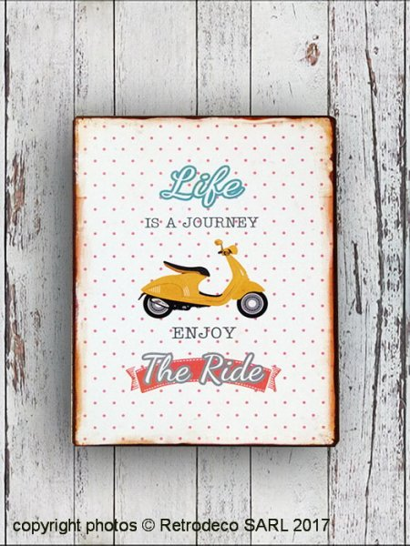 Plaque décorative Life is a journey enjoy the ride, déco cosy