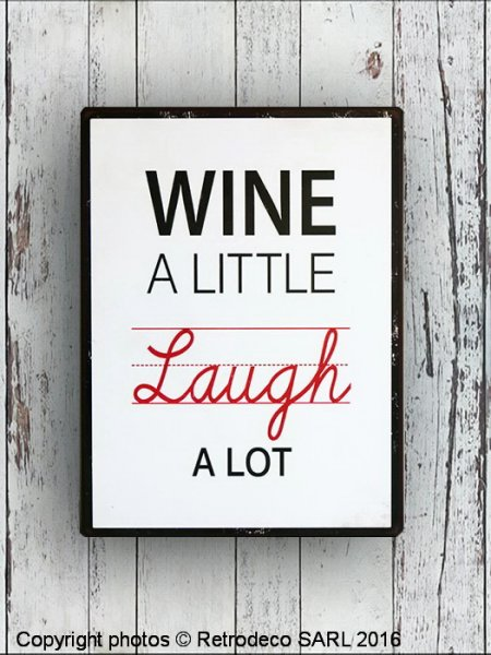 Plaque decorative Wine a little, laugh a lot..., Retrodeco